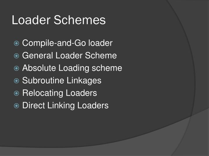 Loader Schemes