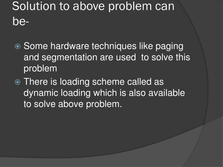 Solution to above problem can be-