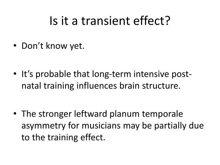 Is it a transient effect?