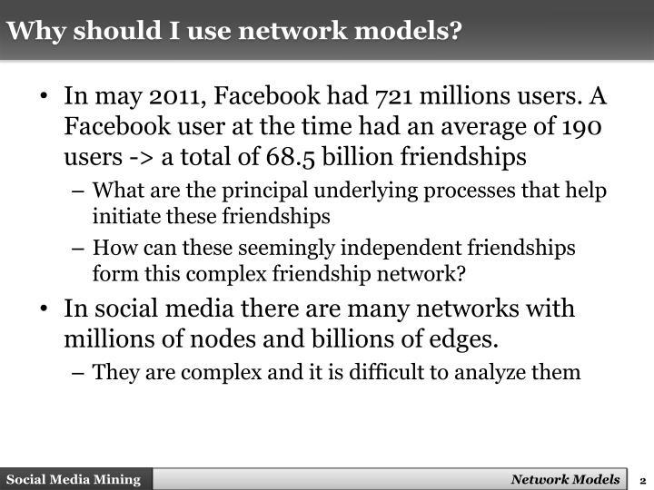Why should I use network models?