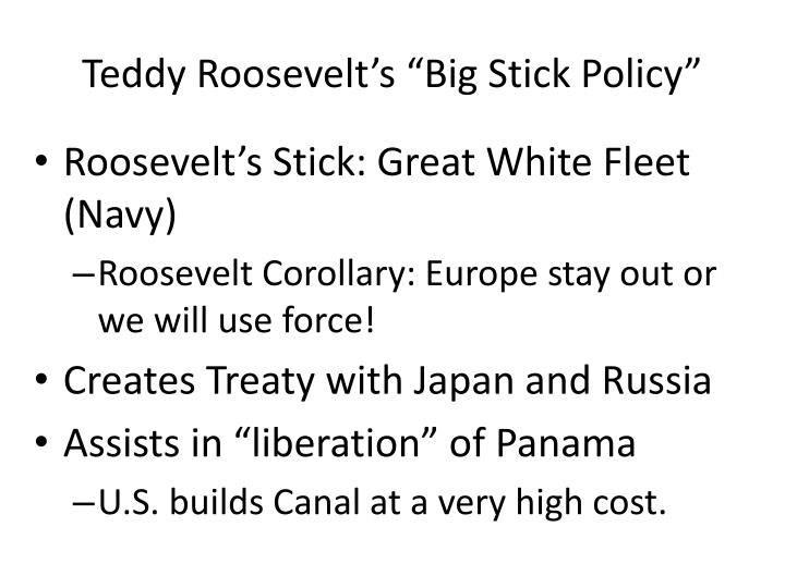 "Teddy Roosevelt's ""Big Stick Policy"""