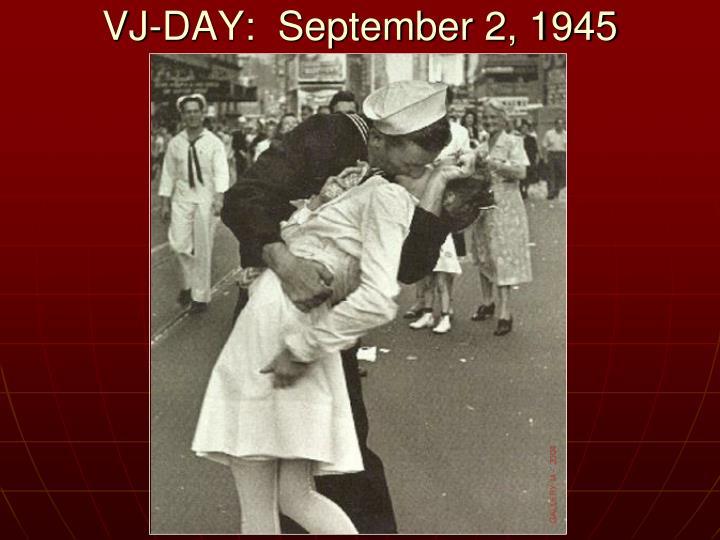 VJ-DAY:  September 2, 1945