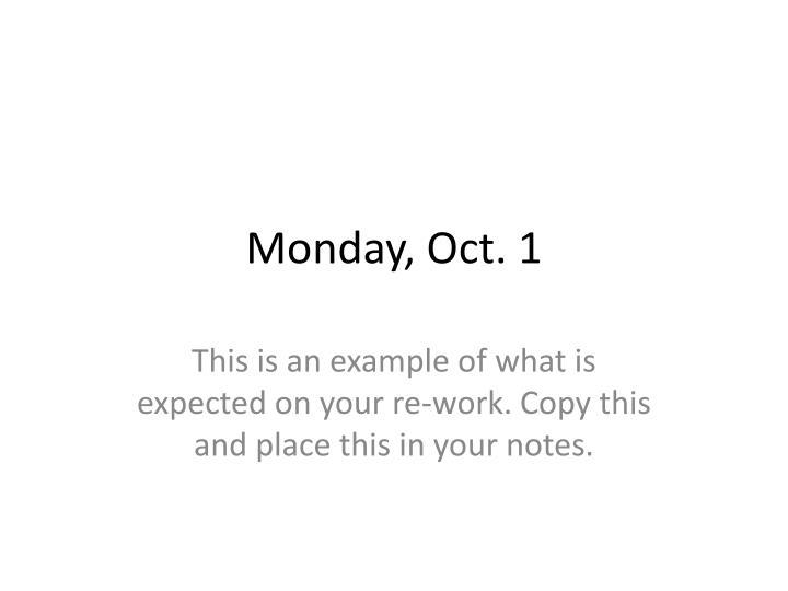 Monday, Oct. 1