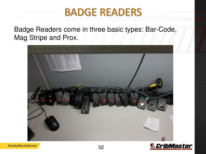 Badge Readers come in three basic types: Bar-Code, Mag Stripe