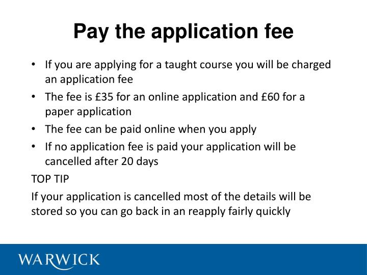 Pay the application fee