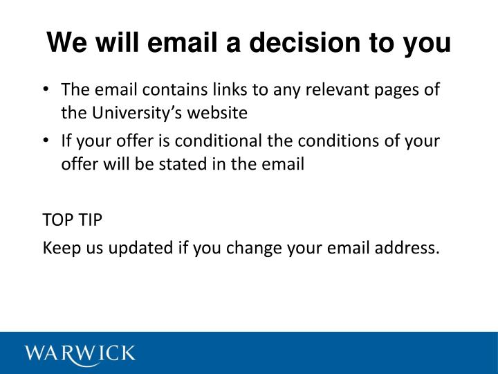 We will email a decision to you