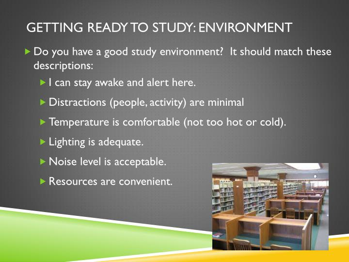 Getting ready to Study: Environment