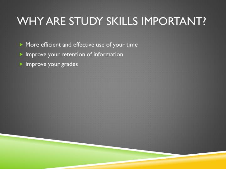 Why are study skills important?