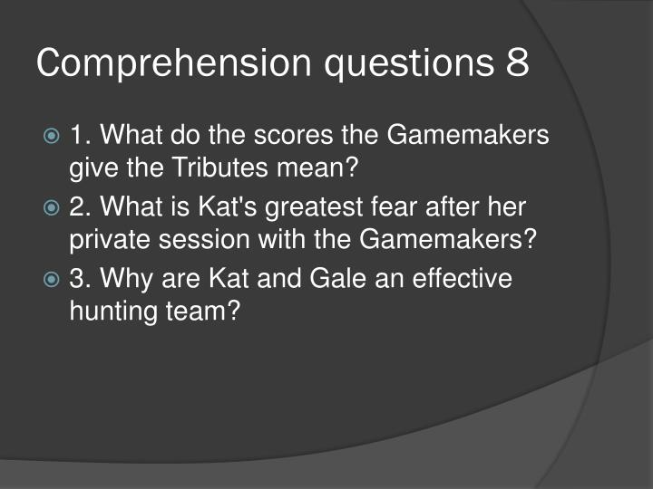 Comprehension questions 8