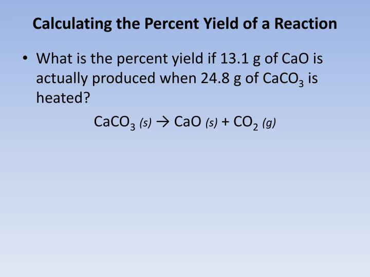 percent yield essay Stoichiometry to determine percent yield abstract the stoichiometry of a chemical reaction is the arithmetic relationship between the products moles and the reactants moles for the reaction.