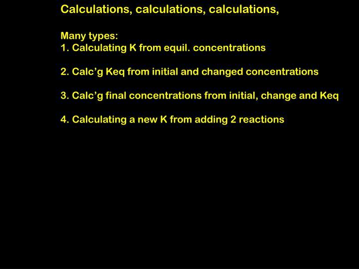 Calculations, calculations, calculations,