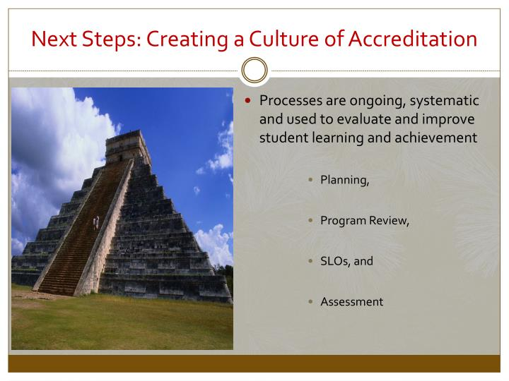 Next Steps: Creating a Culture of Accreditation