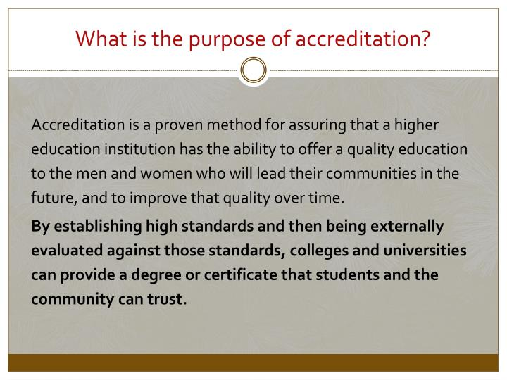 What is the purpose of accreditation?