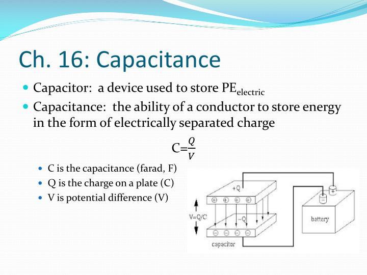Ch. 16: Capacitance