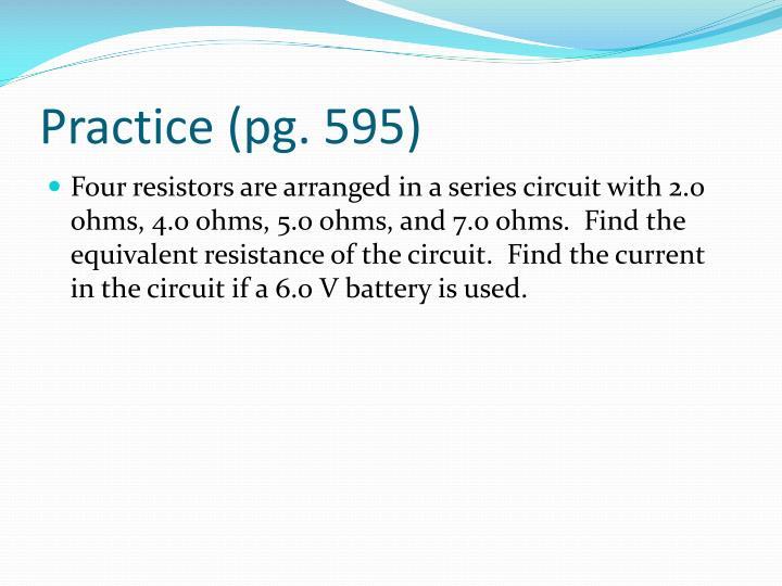 Practice (pg. 595)