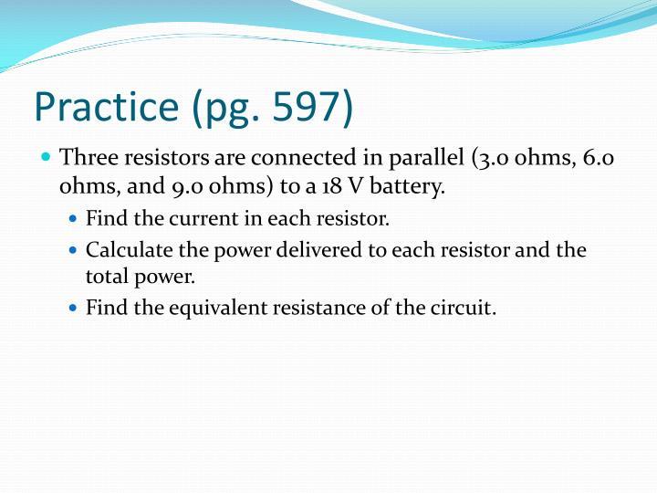Practice (pg. 597)