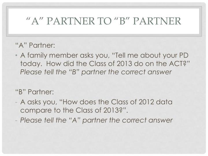 """""""A"""" Partner to """"B"""" Partner"""
