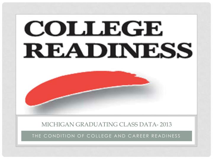 Michigan Graduating class data- 2013