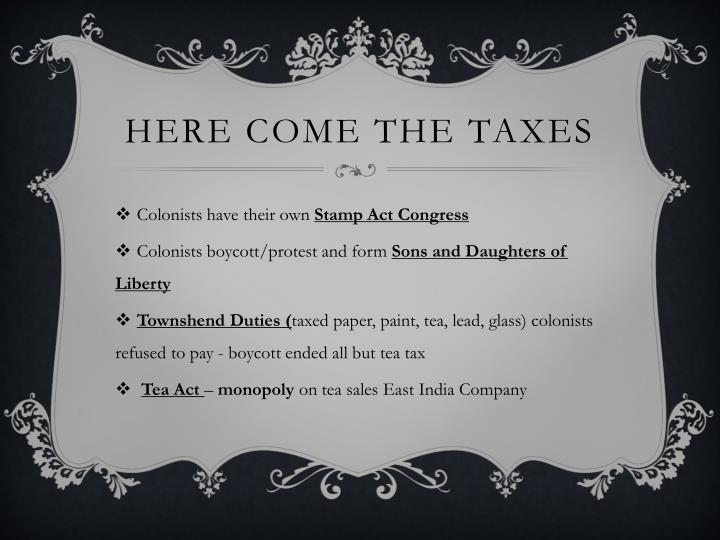 Here come the taxes
