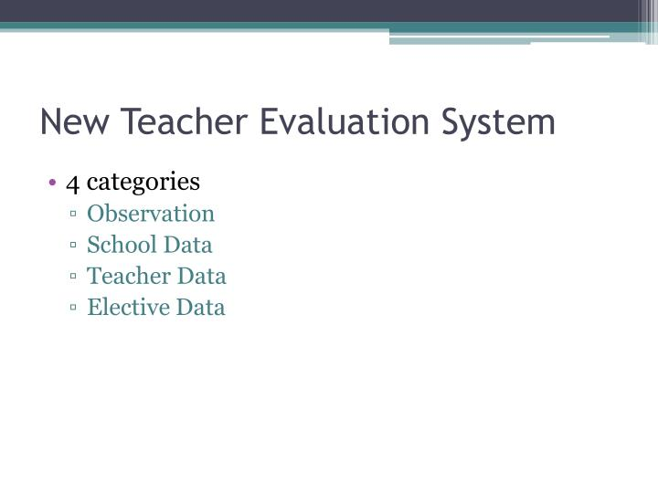 New Teacher Evaluation System