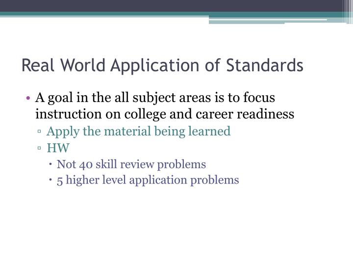 Real World Application of Standards