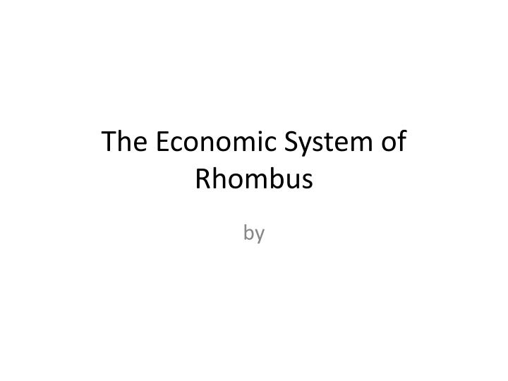 The Economic System of