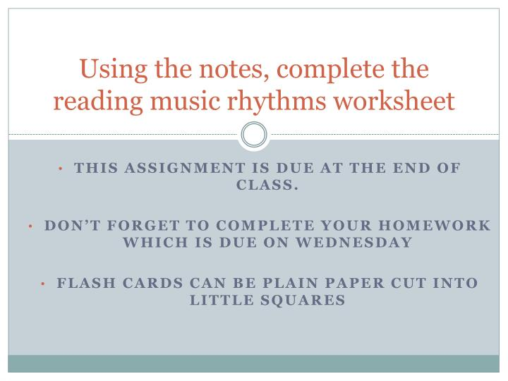 Using the notes, complete the reading music rhythms worksheet