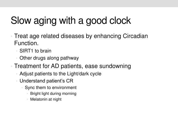 Slow aging with a good clock