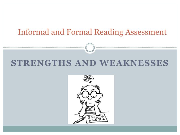 Informal and formal reading assessment