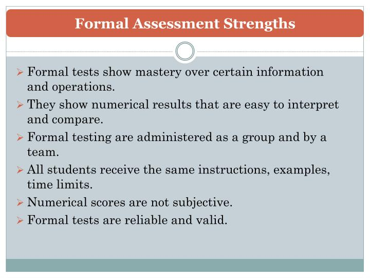 Formal Assessment Strengths