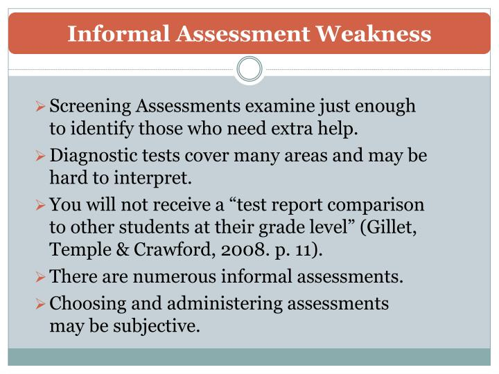 Informal Assessment Weakness