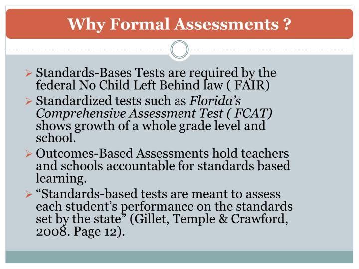 Why Formal Assessments ?