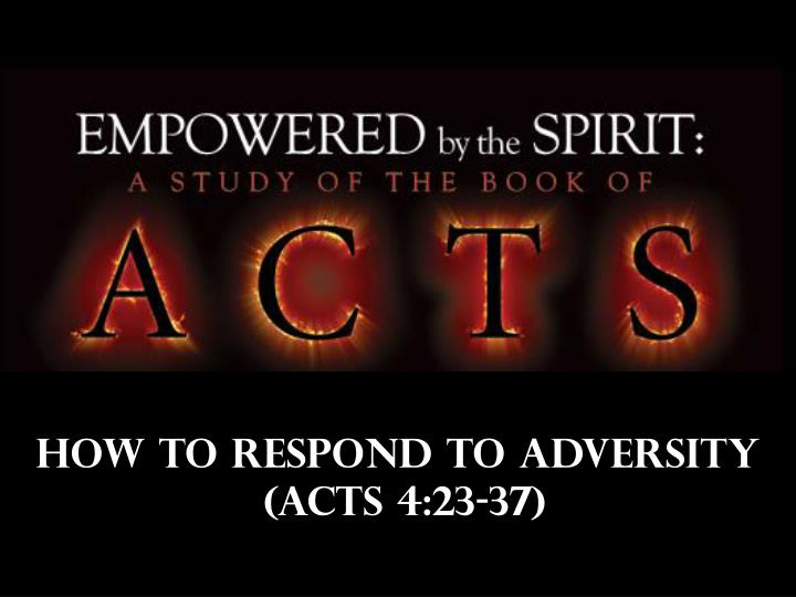 How to respond to adversity acts 4 23 37