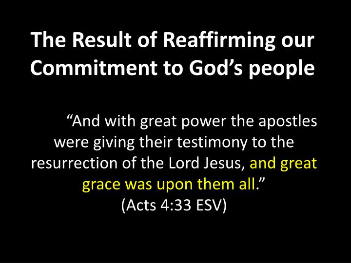 The Result of Reaffirming our Commitment to God's people