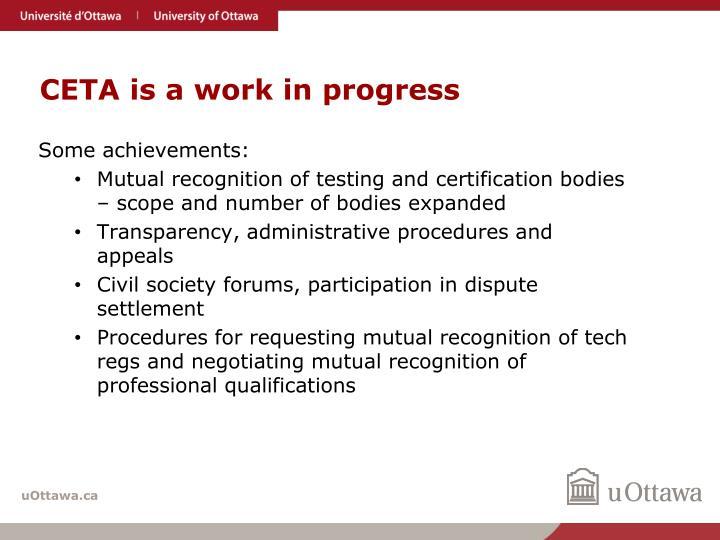 CETA is a work in progress