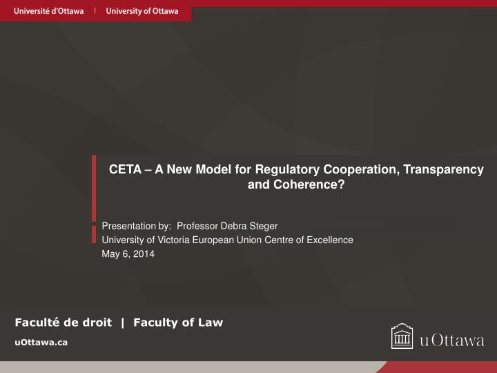 CETA – A New Model for Regulatory Cooperation, Transparency and Coherence?