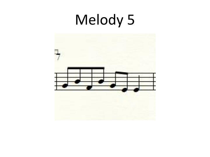 Melody 5