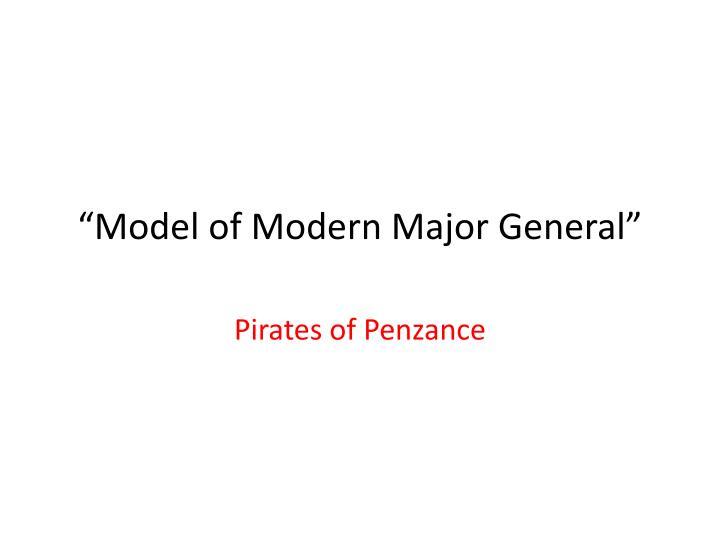"""Model of Modern Major General"""