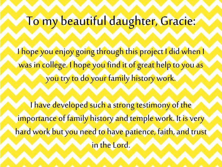 To my beautiful daughter, Gracie: