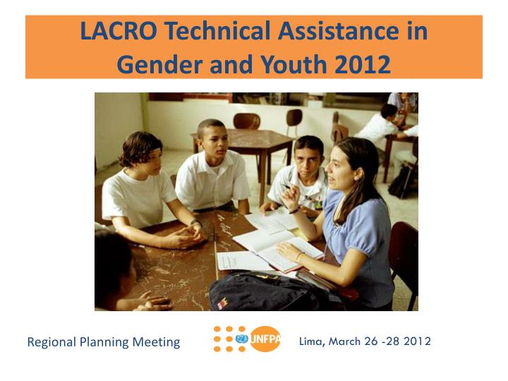 lacro technical assistance in gender and youth 2012