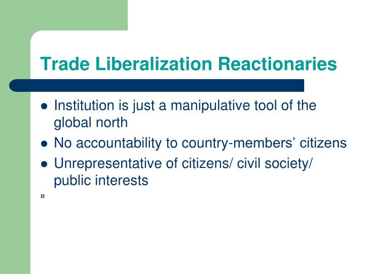 Trade Liberalization Reactionaries