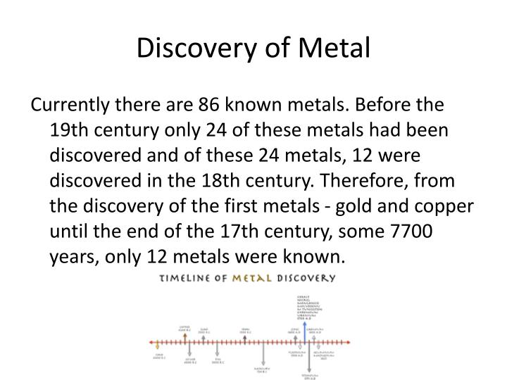 Discovery of Metal