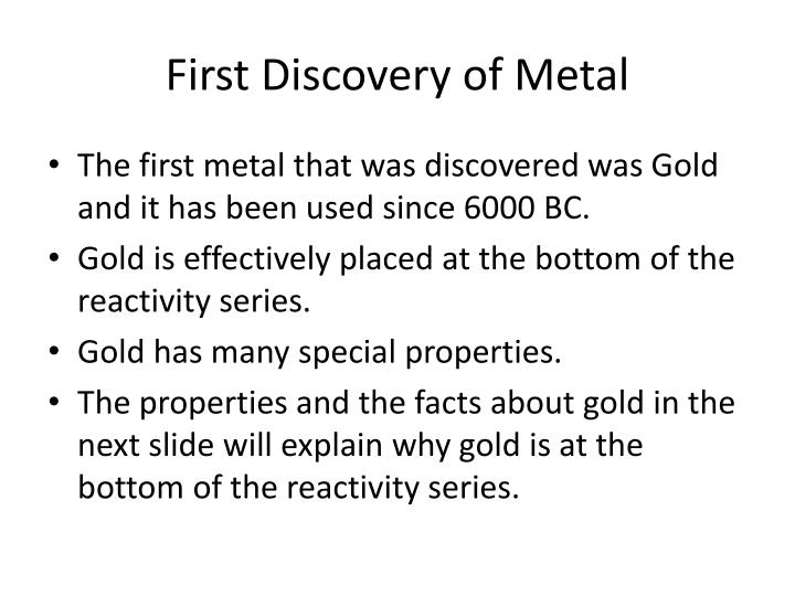 First Discovery of Metal