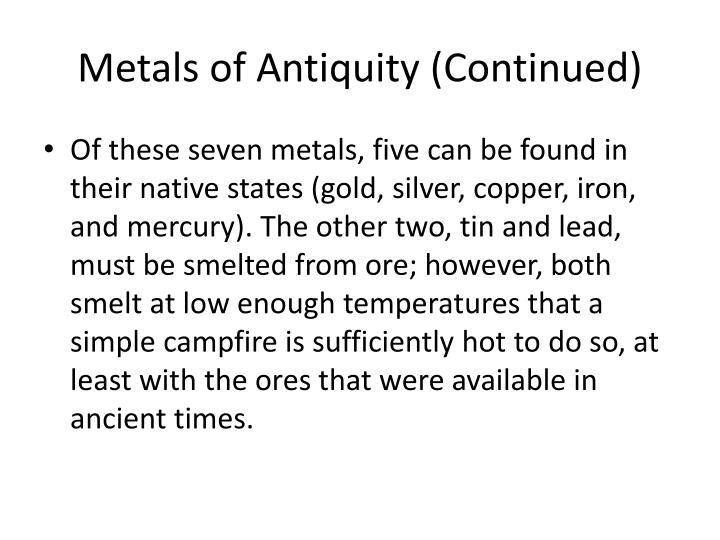 Metals of Antiquity (Continued)