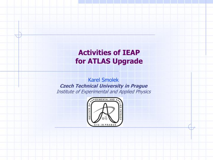 Activities of ieap for atlas upgrade