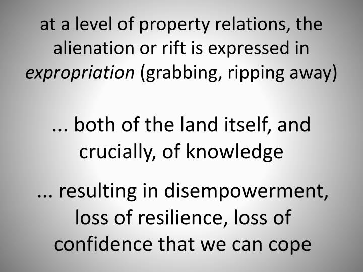 at a level of property relations, the alienation or rift is expressed in