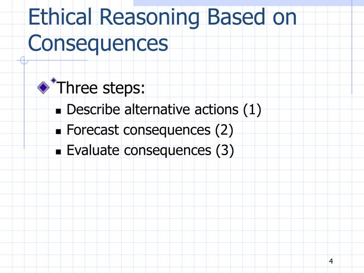 Ethical Reasoning Based on Consequences
