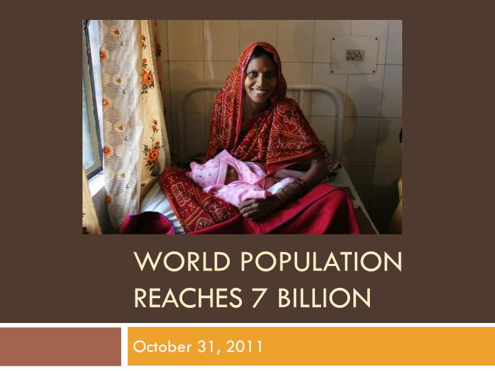 World population reaches 7 billion