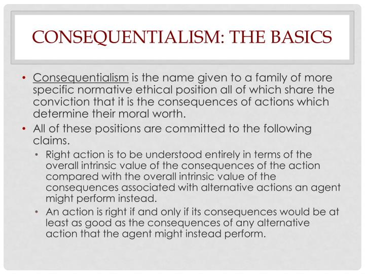 Consequentialism the basics