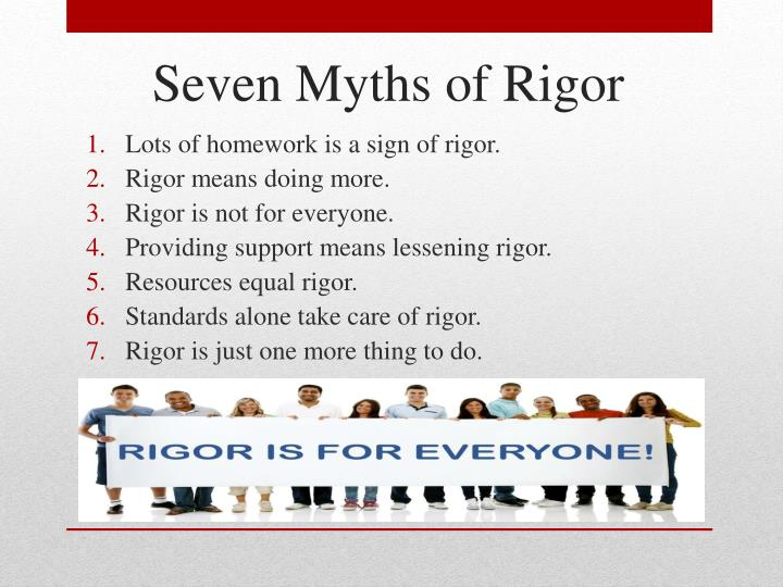 Lots of homework is a sign of rigor.